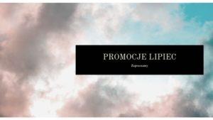 Promocje w Lipcu